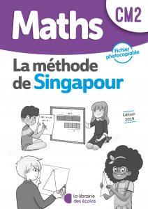 Maths - Méthode de Singapour - CM2 - Fichier photocopiable - Edition 2019
