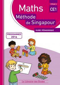 Maths - Méthode de Singapour - CE1 - Guide pédagogique - Edition 2017