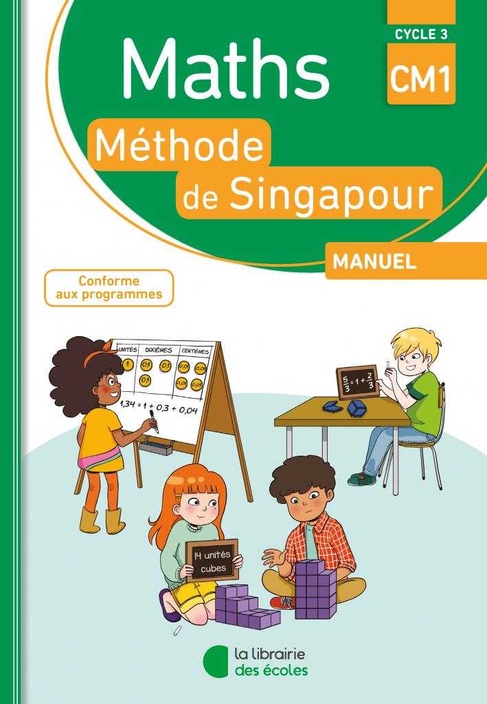 Maths - Méthode de Singapour - CM1 - Manuel - Edition 2018