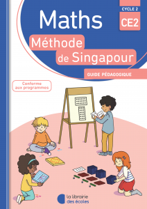 Maths - Méthode de Singapour - CE2 - Guide pédagogique - Edition 2018