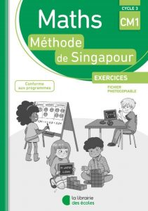 Maths - Méthode de Singapour - CM1 - Fichier photocopiable - Edition 2018