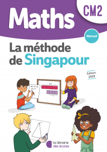 Maths - Méthode de Singapour - CM2 - Manuel - Edition 2019