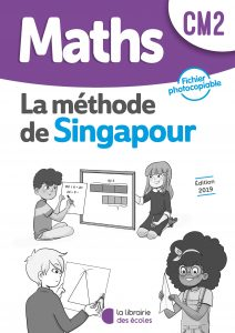 Maths - Méthode de Singapour - CM2 - Fichier photocopiable - Edition 2019