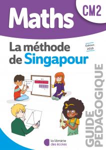 Maths - Méthode de Singapour - CM2 - Guide pédagogique - Edition 2019