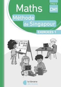 Pack - Maths - Méthode de Singapour - CM1 - Exercices 1 - Edition 2018