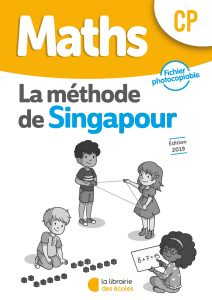 Maths - Méthode de Singapour - Fichier photocopiable - Edition 2019