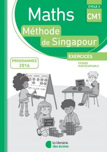 Maths - Méthode de Singapour - CM1 - Fichier photocopiable - Edition 2018