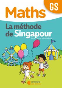 Méthode de Singapour – La Librairie des écoles - Fichier de l'élève – Édition 2020 – GS