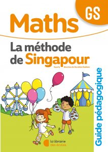 Méthode de Singapour - La Librairie des écoles - guide pédagogique - grande section